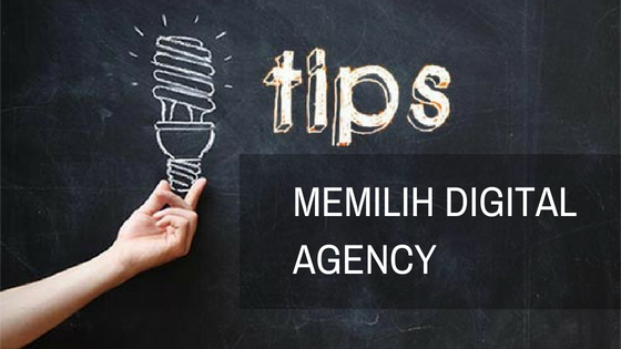 tips Memilih digital Agency